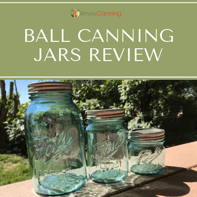 Ball Canning Jars Review