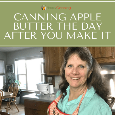 Sharon in her kitchen, answering the question about canning apple butter the day after you make it.