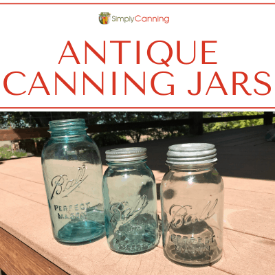 Examples of antique canning jars (blue and clear colors).