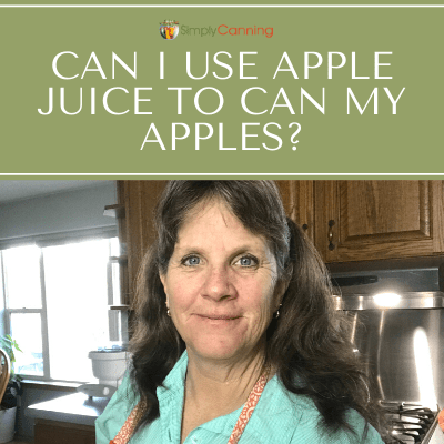 """Sharon answers the question of, """"Can I use apple juice to can my apples?"""""""