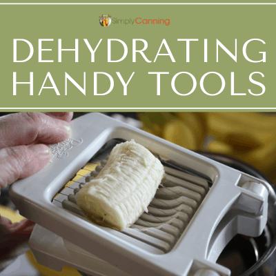 Dehydrating Handy Tools