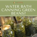 Putting a flat lid onto a jar of green beans.