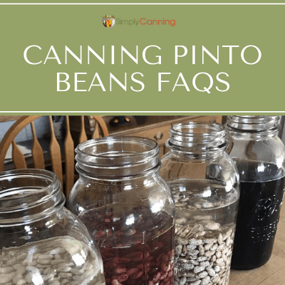 Tammy is canning pinto beans, but she has several questions about canning them safely. Here's what I told her...