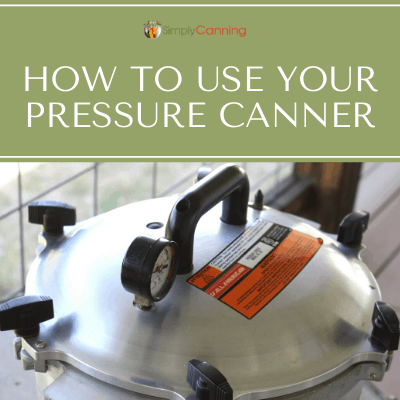How to Use Your Pressure Canner