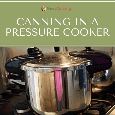 Canning in a Pressure Cooker