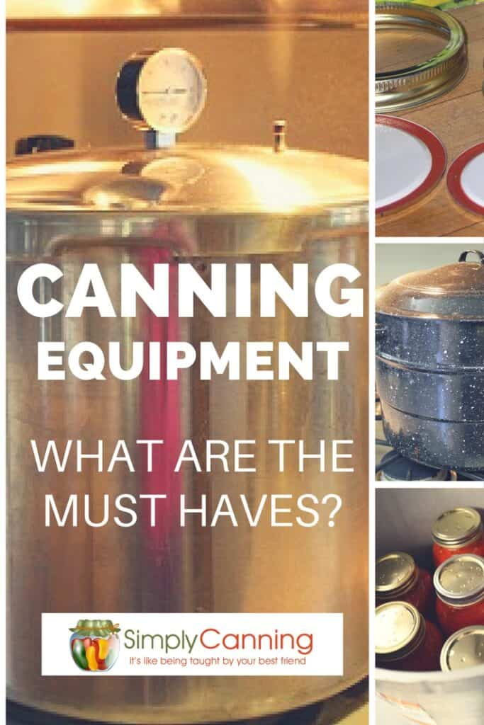 Understand the canning equipment you must get and which equipment is unnecessary.