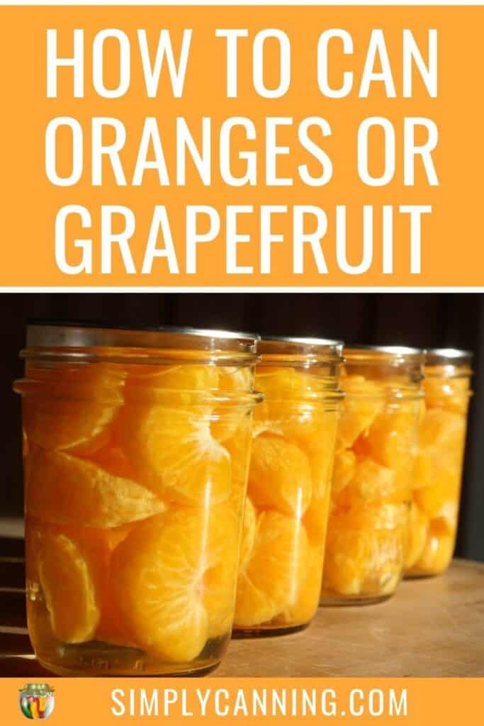 How to Can Oranges or Grapefruit