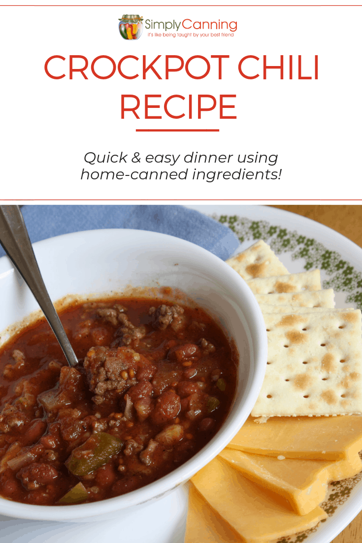 Crockpot Chili Recipe A Dinner Recipe Using Home Canned Foods