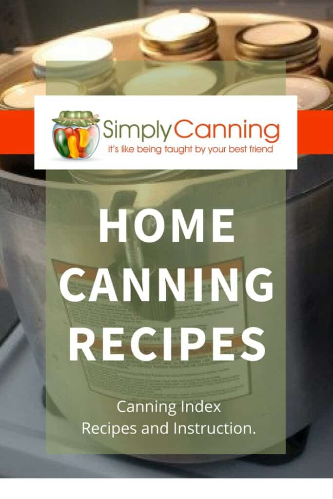 Home Canning Recipes.  Beginner friendly, easy, complete.  https://www.simplycanning.com/home-canning-recipes.html