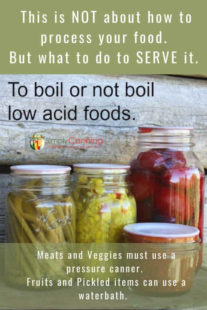 To Boil or Not Boil Low Acid Foods